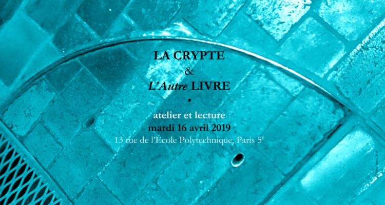 16 avril 2019 / La Crypte à l'Espace l'autre LIVRE (Paris)